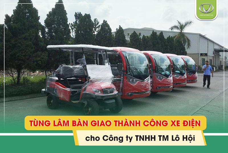 Tùng Lâm bàn giao thành công xe điện VNE. CAR cho Công ty TNHH Lô Hội
